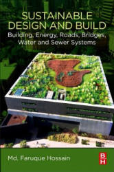 Sustainable Design and Build - Building, Energy, Roads, Bridges, Water and Sewer Systems (ISBN: 9780128167229)