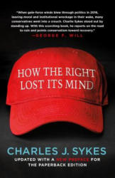 How the Right Lost Its Mind (ISBN: 9781250199539)
