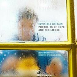Invisible Britain - Portraits of Hope and Resilience (ISBN: 9781447344117)