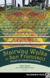 Stairway Walks in San Francisco - The Joy of Urban Exploring (ISBN: 9780899978543)