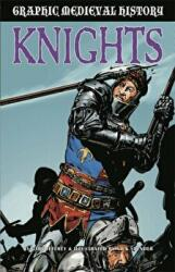 Graphic Medieval History: Knights (ISBN: 9781445166872)