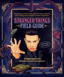 Stranger Things Field Guide - Nadia Bailey (ISBN: 9781925418880)