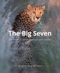 Big Seven - Adventures in Search of Africa's Iconic Species (ISBN: 9780639947327)