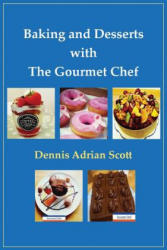 Baking and Desserts with The Gourmet Chef (ISBN: 9781786233523)