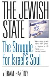 The Jewish State: The Struggle for Israel's Soul (ISBN: 9780465029020)