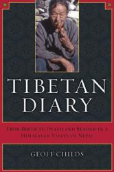 Tibetan Diary: From Birth to Death and Beyond in a Himalayan Valley of Nepal (ISBN: 9780520241336)
