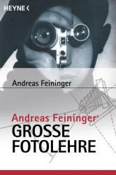 Andreas Feiningers große Fotolehre - Andreas Feininger (ISBN: 9783453179752)