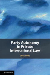 Party Autonomy in Private International Law (ISBN: 9781107079175)