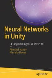 Neural Networks in Unity: C# Programming for Windows 10 (ISBN: 9781484236727)