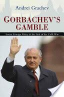 Gorbachev's Gamble (ISBN: 9780745643458)