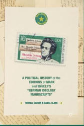 """Political History of the Editions of Marx and Engels's """"German ideology Manuscripts"""" (ISBN: 9781349500901)"""
