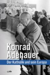 Konrad Adenauer - Dorothea Koch, Wolfgang Koch (2015)