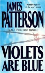 VIOLETS ARE BLUE - James Patterson (2010)