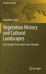 Vegetation History and Cultural Landscapes - Case Studies from South-west Slovakia (2017)