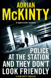 Police at the Station and They Don't Look Friendly - Adrian McKinty (2017)