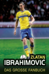 Zlatan Ibrahimovic - Adrian Besley, Olaf Bentkämper (2016)