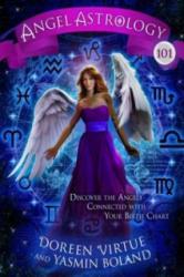 Angel Astrology 101 - Doreen Virtue, Yasmin Boland (2015)