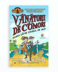 VANATORII DE COMORI VOL. 5 - GOANA CATRE ORASUL DE AUR (ISBN: 9786067933789)