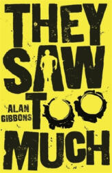 They Saw Too Much (ISBN: 9781780622484)