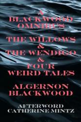 Blackwood Omnibus - Algernon Blackwood (ISBN: 9780615256283)