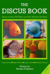 The Discus Book 2nd Edition: Some of the Old Ways Are Still Always the Best - Alastair R Agutter (ISBN: 9781499326154)