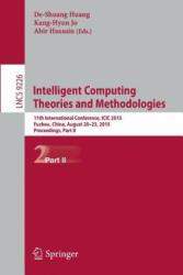 Intelligent Computing Theories and Methodologies - De-Shuang Huang, Kang-Hyun Jo, Abir Hussain (2015)