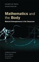 Mathematics and the Body - Material Entanglements in the Classroom (ISBN: 9781107039483)