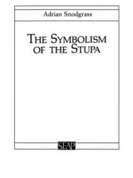 Symbolism of the Stupa (ISBN: 9780877277002)