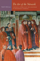 Art of the Network - Strategic Interaction and Patronage in Renaissance Florence (ISBN: 9780822341178)
