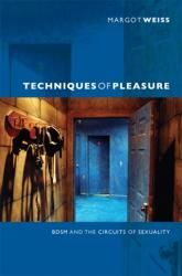Techniques of Pleasure - BDSM and the Circuits of Sexuality (ISBN: 9780822351597)
