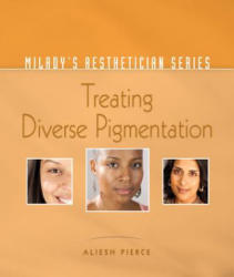 Milady's Aesthetician Series: Treating Diverse Pigmentation (ISBN: 9781111318291)