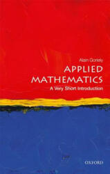 Applied Mathematics: A Very Short Introduction - Goriely, Alain (ISBN: 9780198754046)