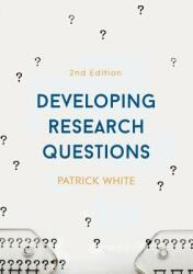 Developing Research Questions (ISBN: 9781137490476)
