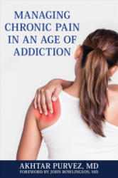 Managing Chronic Pain in an Age of Addiction (ISBN: 9781538109236)