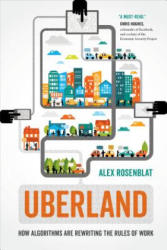 Uberland - How Algorithms Are Rewriting the Rules of Work (ISBN: 9780520298576)