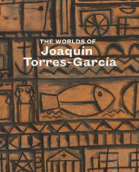Worlds of Joaquin Torres-Garcia (ISBN: 9780847864027)