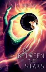 In Between the Stars - A. A. Ripley (ISBN: 9781789014778)