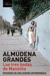 Las tres bodas de Manolita - Almudena Grandes (2015)