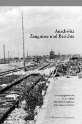 Auschwitz. Zeugnisse und Berichte - Hans G. Adler, Hermann Langbein, Ella Lingens-Reiner (2014)