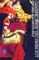 Los papas del Renacimiento - JOHN ADDINGTON SYMONDS (1999)