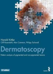 Dermatoscopy - Harald Kittler, Cliff Rosendahl, Alan Cameron, Philipp Tschandl (2016)