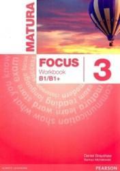 Matura Focus 3 Workbook B1/B1+ - Daniel Brayshaw (2014)
