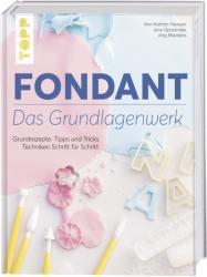 Fondant - Das Grundlagenwerk - Ann-Kathrin Heinzen, Jens Oprzondek, Jörg Meesters (2018)