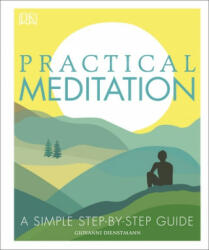 Practical Meditation A Simple Step-by-Step Guide (2018)
