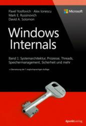Windows Internals - Pavel Yosifovich, Alex Ionescu, Mark E. Russinovich, David Solomon, Volkmar Gronau (2018)