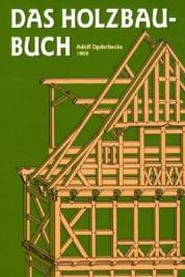 Das Holzbau-Buch - Adolf Opderbecke (1995)