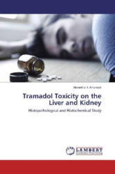 Tramadol Toxicity on the Liver and Kidney - Almonther I. Alhamedi (2017)