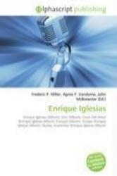 Enrique Iglesias - Frederic P. Miller, Agnes F. Vandome, John McBrewster (2009)