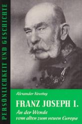 Franz Joseph I. - Alexander Novotny, Günther Franz (1968)