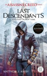 An Assassin's Creed Series. Last Descendants. Aufstand in New York (2016)